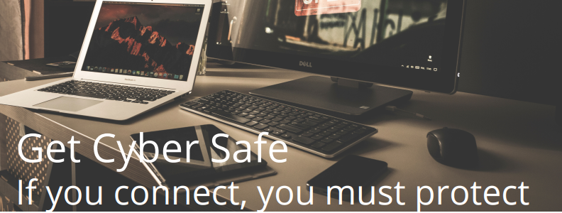 Cyber Security Awareness: Get Cyber Safe